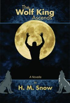"""The Wolf King Ascends: a Novella"""